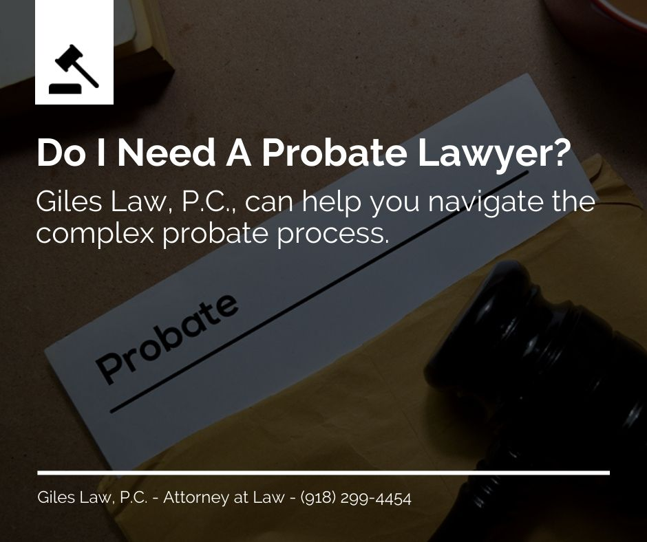 Do I need a probate lawyer in Oklahoma
